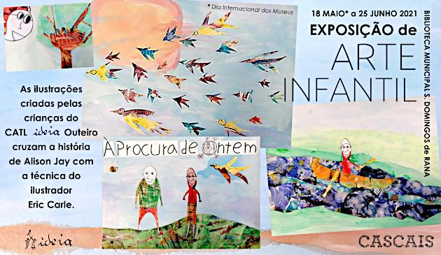Exposição de ARTE INFANTIL pelas crianças do CATL IDEIA Outeiro, de 18 maio a 21 junho na biblioteca M. S. Domingos de Rana